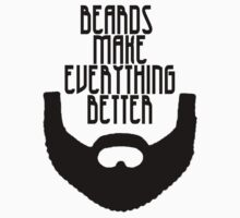 Beards Make Everything Better Kids Clothes