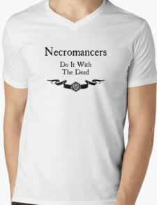 Necromancers do it with the dead Mens V-Neck T-Shirt