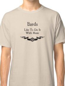 Bards Like to Do It With Music Classic T-Shirt
