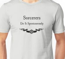 Sorcerers do it spontaneously Unisex T-Shirt