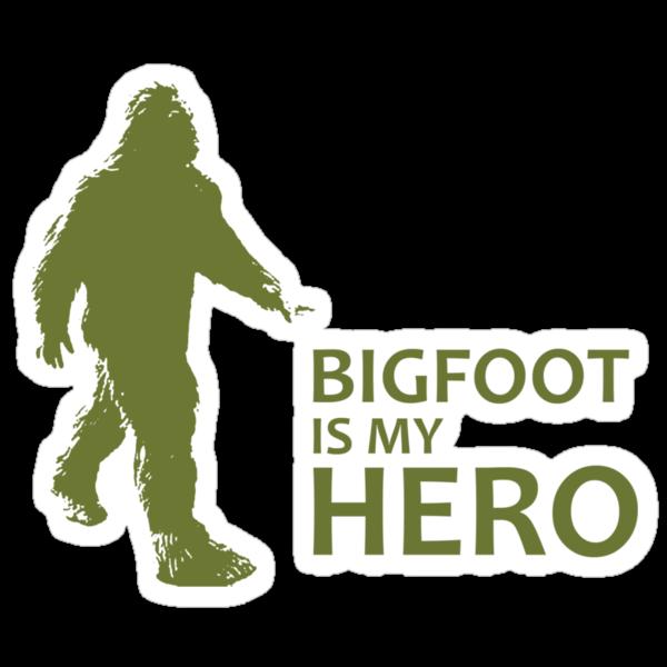 Big Foot Is My Hero by J. William Grantham
