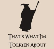 That's What I'm Tolkien About by Anglofile