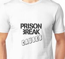 Prison Break Causes - Tshirts & Hoodies  Unisex T-Shirt