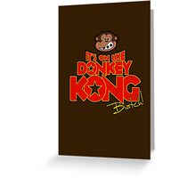 It's on like Donkey Kong! @#$%! Greeting Card
