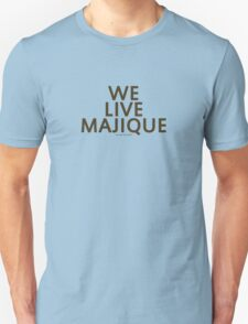 """""""We Live Majique"""" (Brown Text) T-Shirt"""