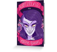 MARCELINE THE VAMPIRE QUEEN! Greeting Card