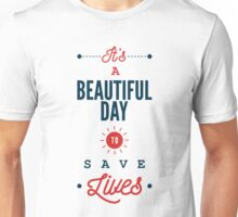 It's a Beautiful Day To Save Lives - Cute Typography T shirt Unisex T-Shirt