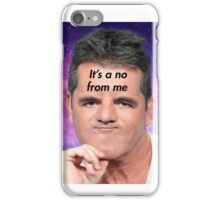 Its a no from me iPhone Case/Skin