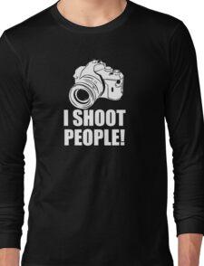 I Shoot People, Funny, Photographer, Camera Photography Long Sleeve T-Shirt