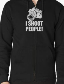 I Shoot People, Funny, Photographer, Camera Photography Zipped Hoodie