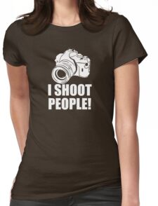 I Shoot People, Funny, Photographer, Camera Photography Womens Fitted T-Shirt