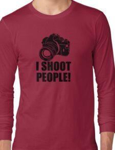 I Shoot People Funny Photographer Camera Photography Long Sleeve T-Shirt