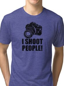 I Shoot People Funny Photographer Camera Photography Tri-blend T-Shirt