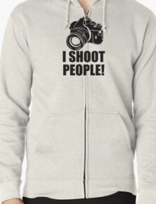 I Shoot People Funny Photographer Camera Photography Zipped Hoodie