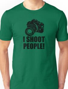 I Shoot People Funny Photographer Camera Photography Unisex T-Shirt