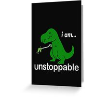 I am unstoppable Greeting Card