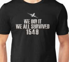 We did it we all survived Unisex T-Shirt
