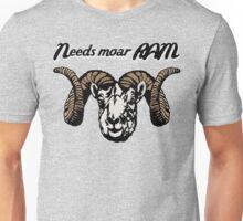 Needs moar RAM Unisex T-Shirt