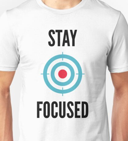 Stay Focused - Cool Men Women Motivation Graphic Shirt  Unisex T-Shirt