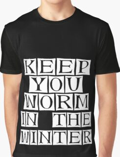 keep you worm  Graphic T-Shirt