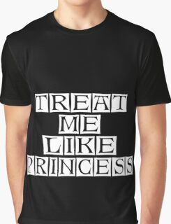 you are my princess Graphic T-Shirt