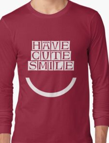 have cute smile  Long Sleeve T-Shirt