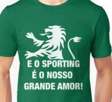 E O SPORTING É O NOSSO GRANDE AMOR! Unisex T-Shirt