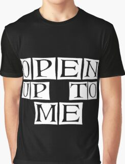 open to me  Graphic T-Shirt