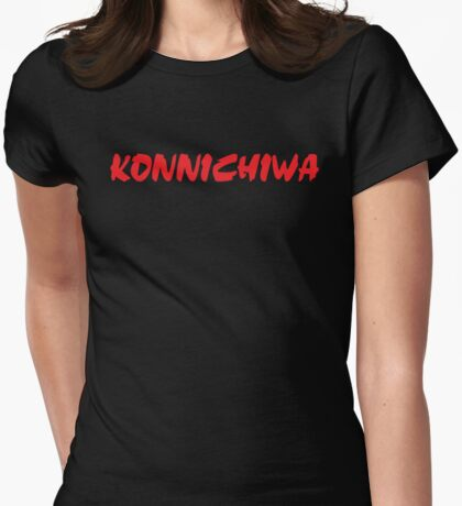 konnichiwa (Hello greeting in Japanese) Womens Fitted T-Shirt
