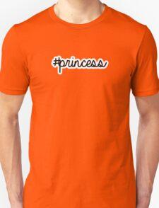 #princess | hashtag Unisex T-Shirt