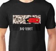 You Bad Mr Robot  Unisex T-Shirt