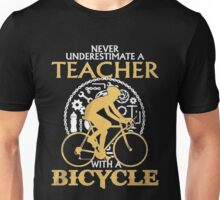 Never Underestimate an TEACHER with a Bicycle Unisex T-Shirt