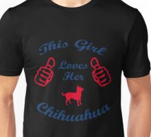 This Girl loves her Chihuahua Unisex T-Shirt