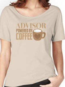 Advisor powered by coffee Women's Relaxed Fit T-Shirt