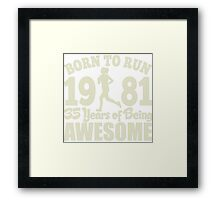 Born To Run 1981 35 Years Of Being Awesome Framed Print