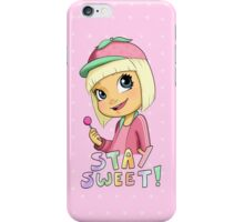 Stay Sweet! iPhone Case/Skin