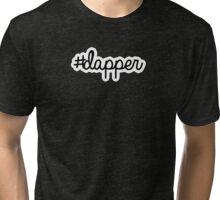 #dapper | hashtag Tri-blend T-Shirt