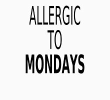 Allergic To Mondays Unisex T-Shirt