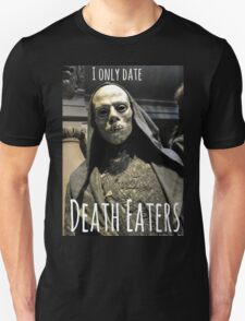 I ONLY DATE DEATH EATERS T-Shirt