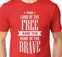 The Land of the Free and Home of the Brave - USA America Heroic Patriot T shirt Unisex T-Shirt