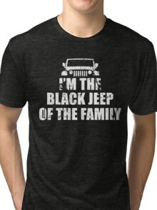 I'm The Black Jeep Of The Family, Gift for Jeep Lover, Funny Tri-blend T-Shirt