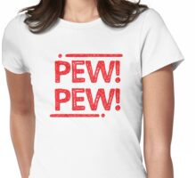 PEW PEW! in red shots Womens Fitted T-Shirt