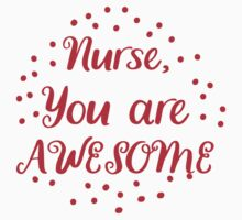 nurse you are AWESOME Baby Tee