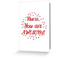 nurse you are AWESOME Greeting Card