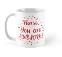 nurse you are AWESOME Mug