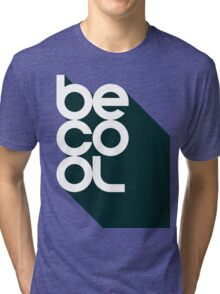 Be Cool - Vintage Retro Rustic Southern Classic Typography Sign Shirt for Men and Women Tri-blend T-Shirt