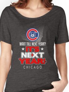 It's Next Year!  Show Your Baseball Pride! Women's Relaxed Fit T-Shirt
