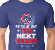 It's Next Year!  Show Your Baseball Pride! Unisex T-Shirt