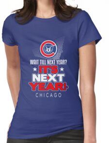 It's Next Year!  Show Your Baseball Pride! Womens Fitted T-Shirt
