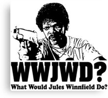WWJWD What Would Jules Do Canvas Print